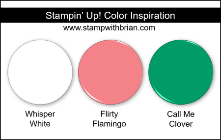 Stampin Up! Color Inspiration - Whisper White, Flirty Flamingo, Call Me Clover