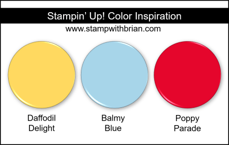 Stampin' Up! Color Inspiration - Daffodil Delight, Balmy Blue, Poppy Parade
