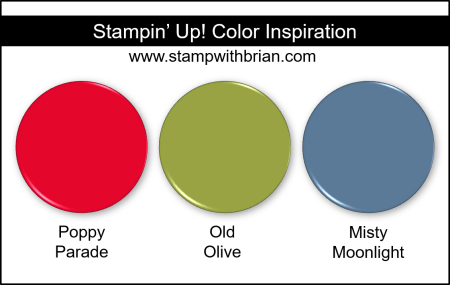 Stampin' Up! Color Inspiration - Poppy Parade, Old Olive, Misty Moonlight