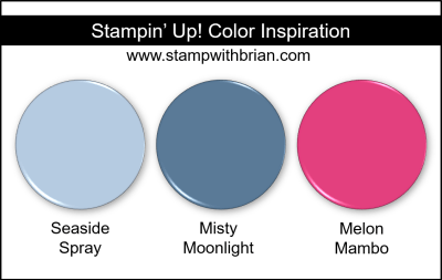 Stampin' Up! Color Inspiration - Seaside Spray, Misty Moonlight, Melon Mambo