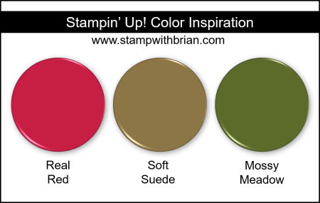 Stampin' Up! Color Inspiration - Real Red, Soft Suede, Mossy Meadow