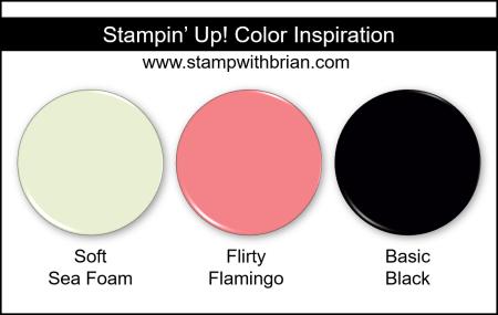Stampin Up! Color Inspiration - Soft Sea Foam, Flirty Flamingo, Basic Black