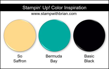 Stampin Up! Color Inspiration - So Saffron, Bermuda Bay, Basic Black