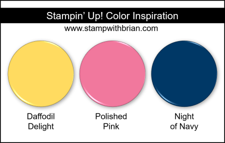 Stampin Up! Color Inspiration - Daffodil Delight, Polished Pink, Night of Navy