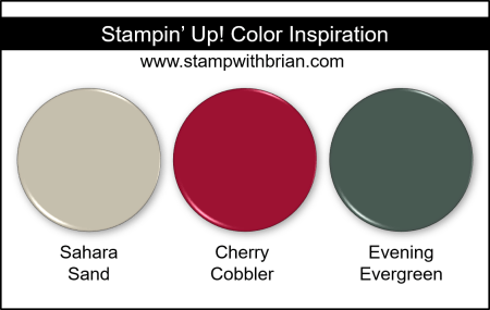 Stampin Up! Color Inspiration - Sahara Sand, Cherry Cobbler, Evening Evergreen