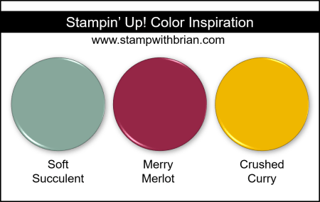 Stampin Up! Color Inspiration - Soft Succulent, Merry Merlot, Crushed Curry