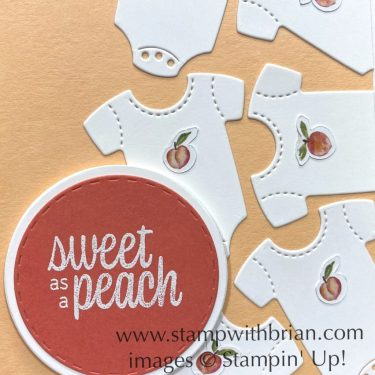 Sweet as a Peach, Baby Clothes Dies, Stampin Up!, Brian King, baby card