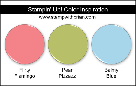 Stampin Up! Color Inspiration - Flirty Flamingo, Pear PIzzazz, Balmy Blue