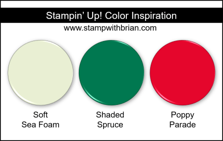 Stampin Up! Color Inspiration - Soft Sea Foam, Shaded Spruce, Poppy Parade