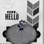 CARD: Oh Hello Black and White Beauty