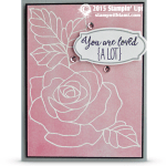 SNEAK PEEK: Rose Wonder – You are Loved Card