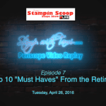 Tuesday's Stampin Scoop Show – Episode 7 – Top 10 Retiring List Must Haves