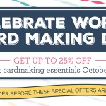 SALE: 25% Select products for World Card Making Day – ends October 5