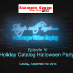 Tuesday's Stampin Scoop Show – Episode 19 – Halloween