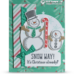 CARD: Snow Way – It's Christmas Already Snowman card