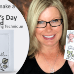 "BLOG HOP & GIVEAWAY: Remarkable Mother's Day ""Double Time"" Technique card and video"