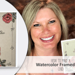 ONLINE CLASS & VIDEO: How to make a watercolor Rose Card from Graceful Garden
