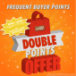 SPECIAL: Double Frequent Buyer Points – Earn Free Stamps December 1 – 15