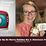 The Stampin Scoop Show – Episode 40 – The Be Merry Kit