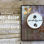 BLOG HOP & GIVEAWAY: How to do Multi-Color Embossing Fall Card