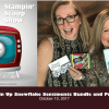 The Stampin Scoop Show – Episode 41 – The Snowflake Sentiments Bundle