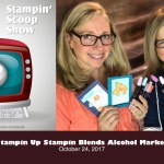 The Stampin Scoop Show – Episode 42 – New Stampin Blends Markers