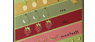 SNEAK PEEK: Fruit Basket You are the Sweetest Card