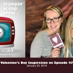 The Stampin Scoop Show – Episode 47 – Valentine's Day