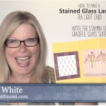 BLOG HOP & GIVEAWAY: How to make a Stained Glass Tea Light Lantern Card