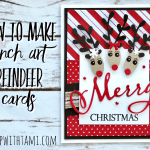 ONLINE VIDEO CLASS: How to make Punch-Art Reindeer Cards