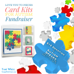 AUTISM FUNDRAISER: Love You to Pieces Autism Card Kit Fundraiser ends April 15