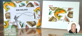 BLOG HOP & VIDEO:How to make a Floating Frame card for Father's Day