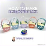 BLOG HOP & VIDEO: How to make Easter Egg Treat Boxes
