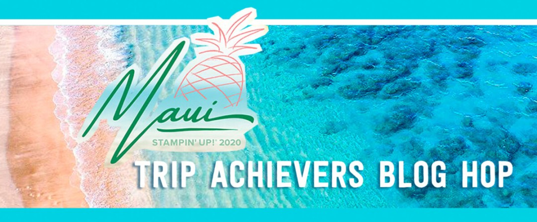 Maui Achievers Blog Hop! - Stampin' Up!® - Stamp Your Art Out! www.stampyourartout.com
