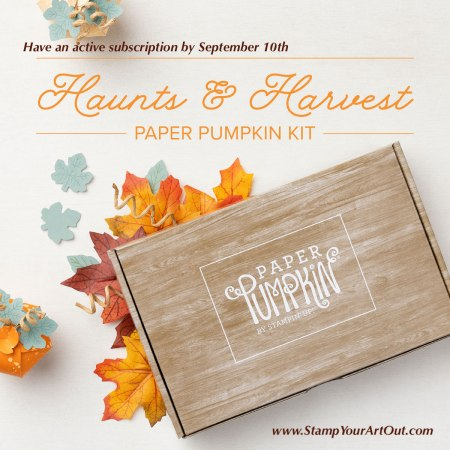 The September 2021 Haunts & Harvest Paper Paper Pumpkin Kit. - Stampin' Up!® - Stamp Your Art Out! www.stampyourartout.com