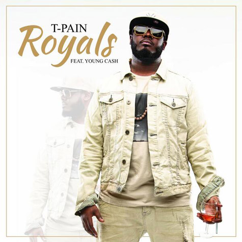 "FREE DOWNLOAD: T-Pain ""Royals"" Remix Ft. Young Cash"