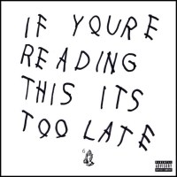 "FREE DOWNLOAD: Drake ""If You're Reading This It's Too Late"" Mixtape (full)"