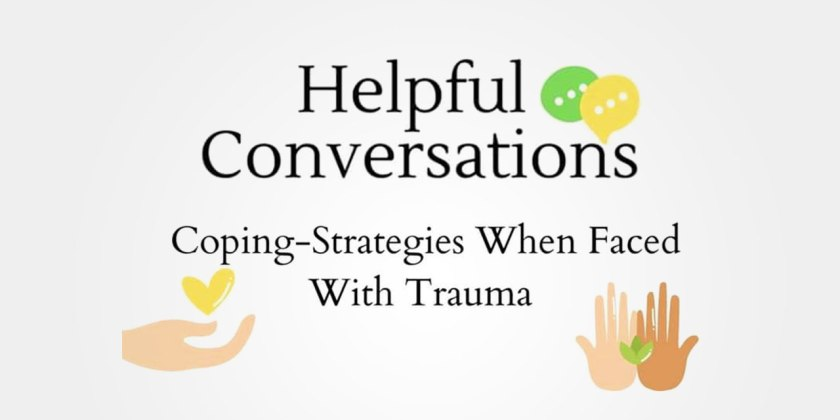 Helpful Conversations II: Coping Strategies When Faced With Trauma