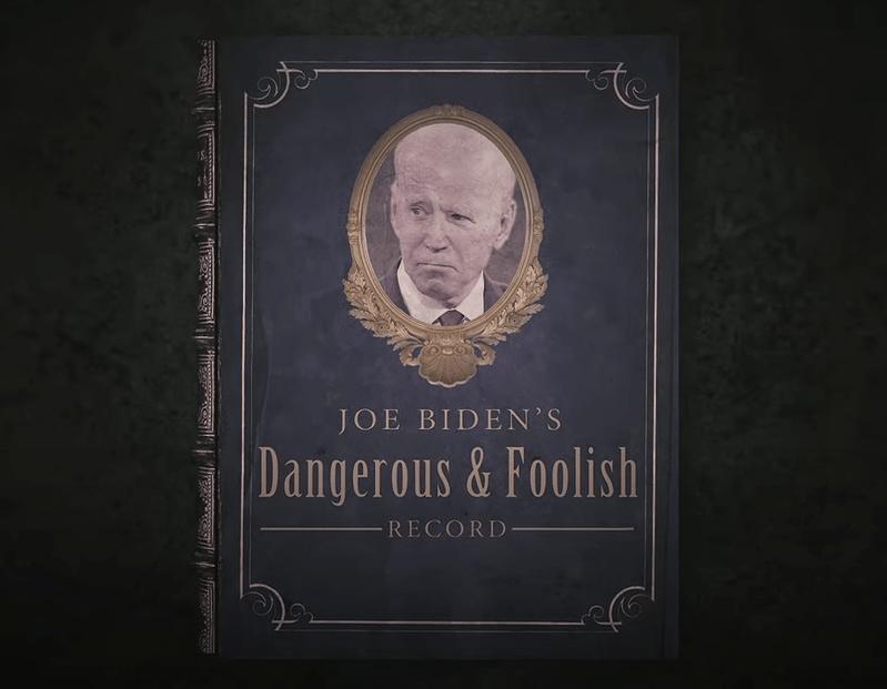 Joe Biden's Dangerous & Foolish Record