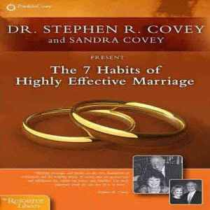 7 Habits of Highly Effective Marriage