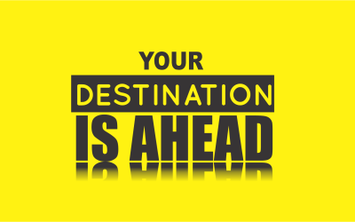 YOUR DESTINATION IS AHEAD
