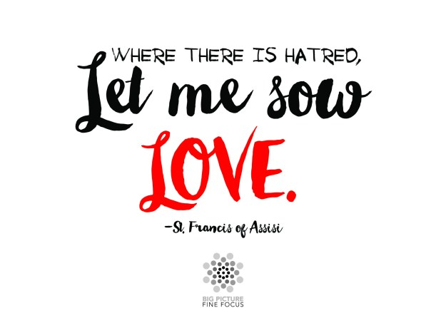 where-there-is-hatred-let-me-sow-love
