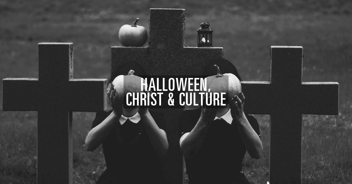 Halloween, Christ, and Culture