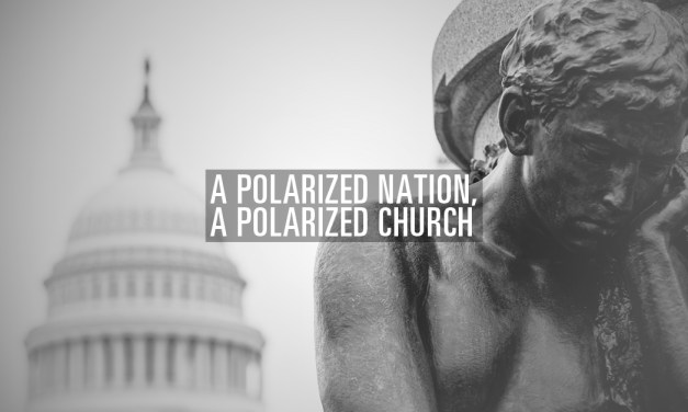 A Polarized Nation, A Polarized Church
