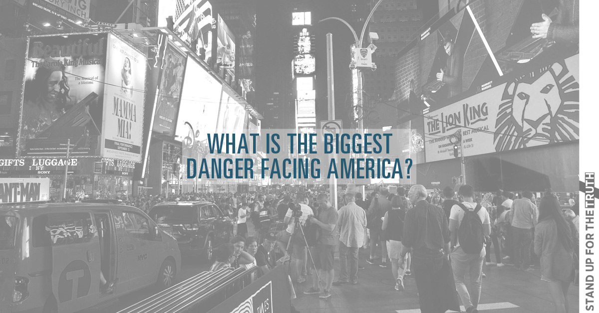 What is the Biggest Danger Facing America?