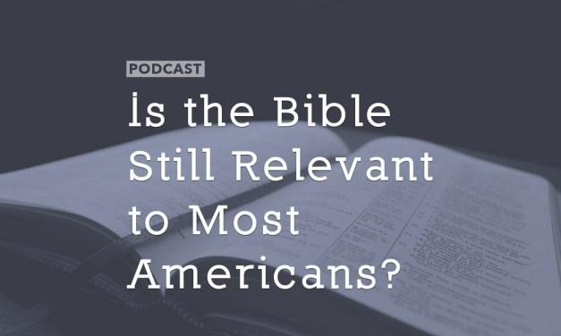 Is the Bible Still Relevant to Most Americans?