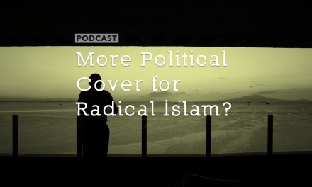 More Political Cover for Radical Islam?