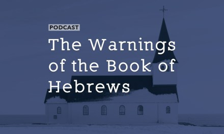 The Warnings of the Book of Hebrews