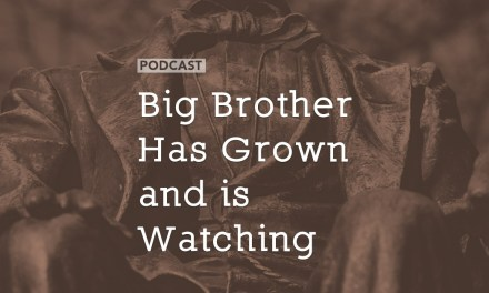 Big Brother Has Grown – and is Watching