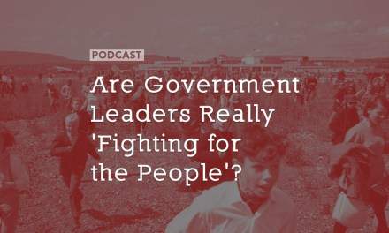 Are Government Leaders Really 'Fighting for the People'?